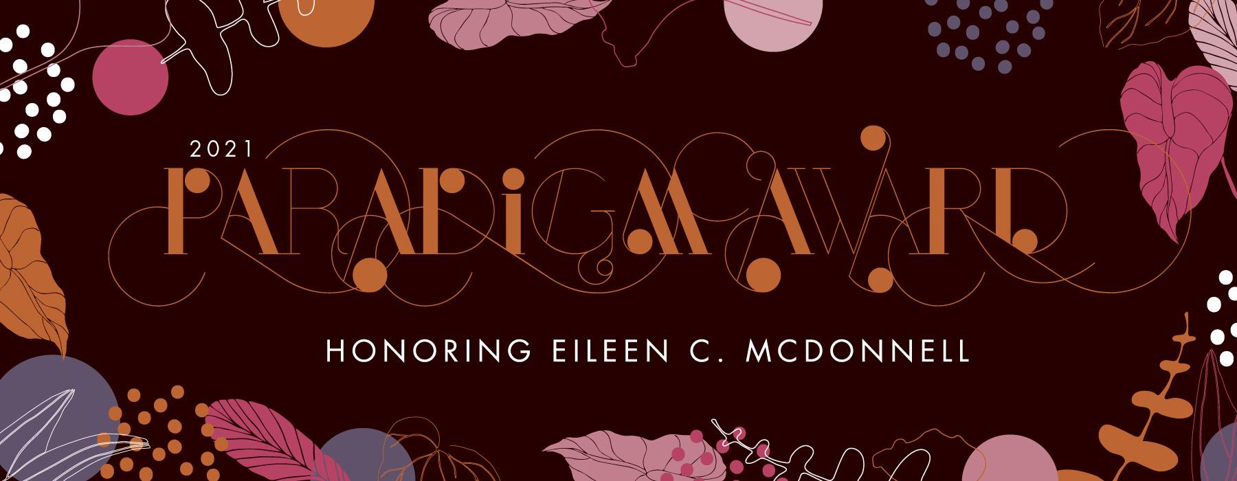 Paradigm Award Honoring Eileen C. McDonnell